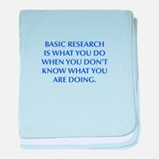 BASIC RESEARCH IS WHAT YOU DO WHEN YOU DON T KNOW