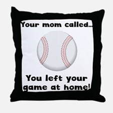 Your Mom Called Throw Pillow