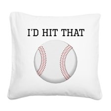 Id Hit That Baseball Square Canvas Pillow