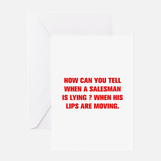 HOW CAN YOU TELL WHEN A SALESMAN IS LYING WHEN HIS