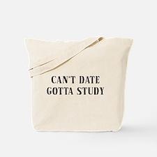 Can't Date Gotta Study Tote Bag
