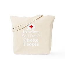 I Save Lives...So I Don't Choke People Tote Bag