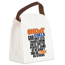 Short Girls : God only lets thing Canvas Lunch Bag