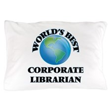World's Best Corporate Librarian Pillow Case