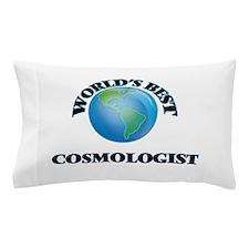 World's Best Cosmologist Pillow Case