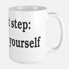 The First Step: Believe In Yourself Mug