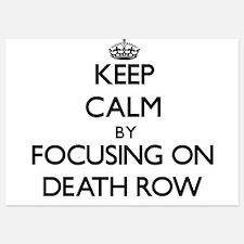 Keep Calm by focusing on Death Row Invitations