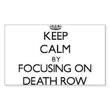 Keep Calm by focusing on Death Row Decal