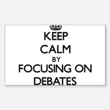 Keep Calm by focusing on Debates Decal