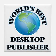 World's Best Desktop Publisher Tile Coaster