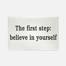 The First Step: Believe In Yourself Magnets