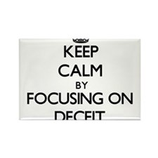 Keep Calm by focusing on Deceit Magnets