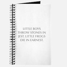 LITTLE BOYS THROW STONES IN JEST LITTLE FROGS DIE