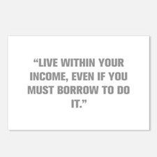 LIVE WITHIN YOUR INCOME EVEN IF YOU MUST BORROW TO