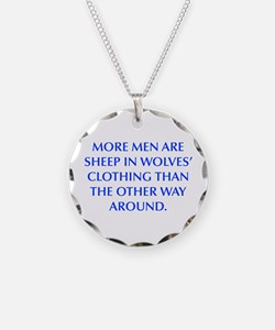 MORE MEN ARE SHEEP IN WOLVES CLOTHING THAN THE OTH