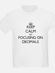 Keep Calm by focusing on Decimals T-Shirt