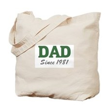 Dad since 1981 (green) Tote Bag