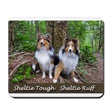 Sheltie Tough Sheltie Ruff Mousepad