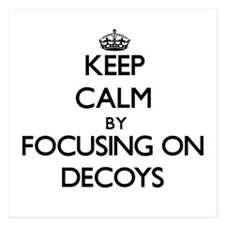 Keep Calm by focusing on Decoys Invitations