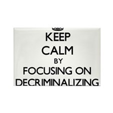 Keep Calm by focusing on Decriminalizing Magnets