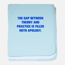 THE GAP BETWEEN THEORY AND PRACTICE IS FILLED WITH