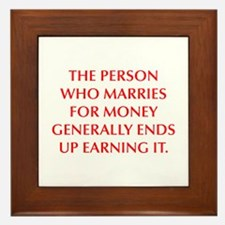 THE PERSON WHO MARRIES FOR MONEY GENERALLY ENDS UP