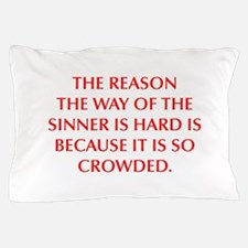 THE REASON THE WAY OF THE SINNER IS HARD IS BECAUS