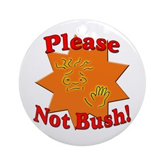 Please, Not Bush! Holiday Tree Ornament