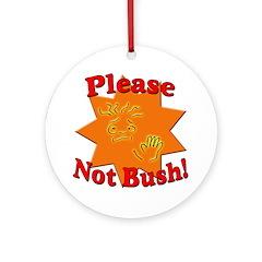 Please, Not Bush! Holiday Tree Ornament