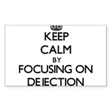 Keep Calm by focusing on Dejection Decal