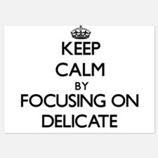Keep Calm by focusing on Delicate Invitations