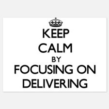 Keep Calm by focusing on Delivering Invitations