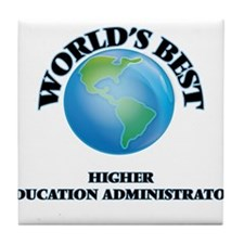 World's Best Higher Education Adminis Tile Coaster