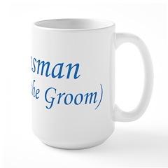 Groomsman - Father of the Gro Large Mug