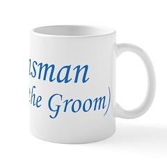 Groomsman - Father of the Gro Mug