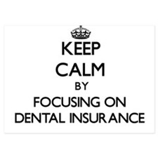 Keep Calm by focusing on Dental Insura Invitations