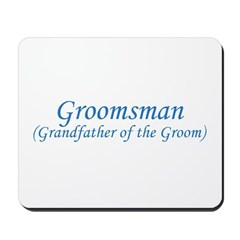 Grandfather of the Groom Mousepad