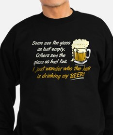 Half Empty Beer Funny Saying Sweatshirt