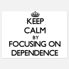 Keep Calm by focusing on Dependence Invitations