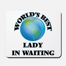 World's Best Lady In Waiting Mousepad