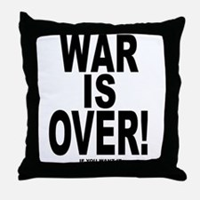 War is Over, If You Want It Throw Pillow