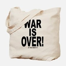 War is Over, If You Want It Tote Bag