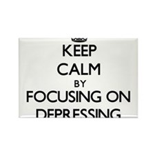 Keep Calm by focusing on Depressing Magnets
