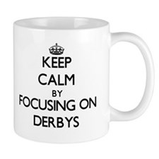 Keep Calm by focusing on Derbys Mugs