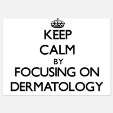 Keep Calm by focusing on Dermatology Invitations