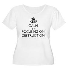 Keep Calm by focusing on Destruc Plus Size T-Shirt