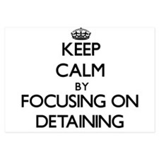 Keep Calm by focusing on Detaining Invitations