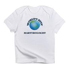World's Best Martyrologist Infant T-Shirt