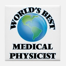 World's Best Medical Physicist Tile Coaster