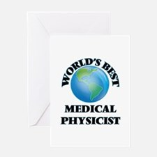 World's Best Medical Physicist Greeting Cards